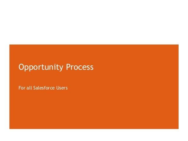 Opportunity Process For all Salesforce Users