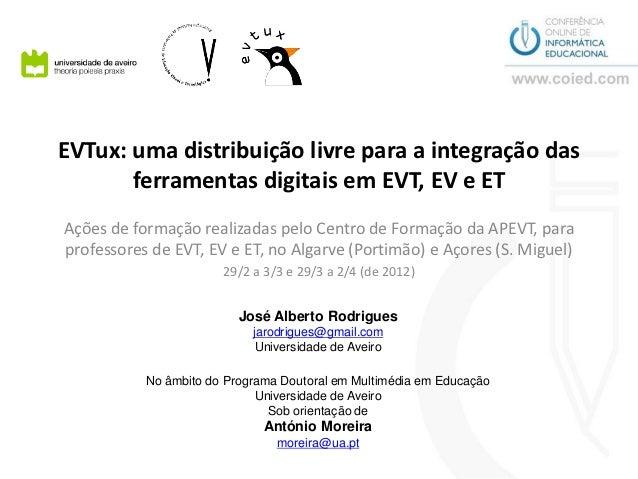 EVTux: uma distribuição livre para a integração das       ferramentas digitais em EVT, EV e ETAções de formação realizadas...