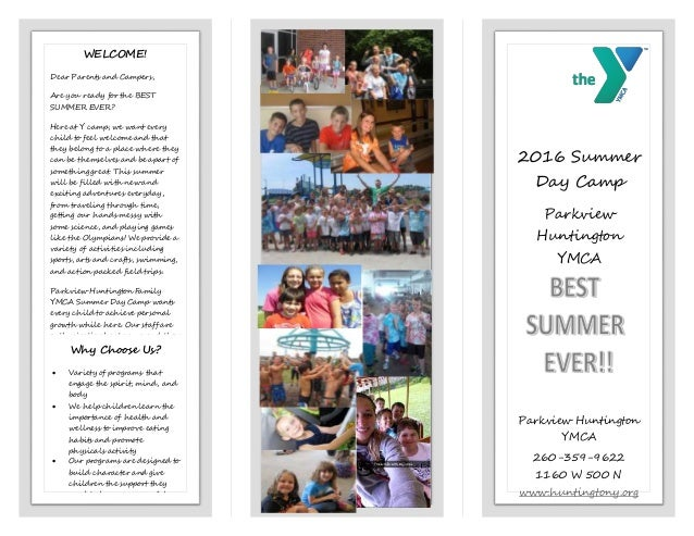 2016 Summer Day Camp Parkview Huntington YMCA May 25th-August 4th Parkview Huntington YMCA 260-359-9622 1160 W 500 N www.h...
