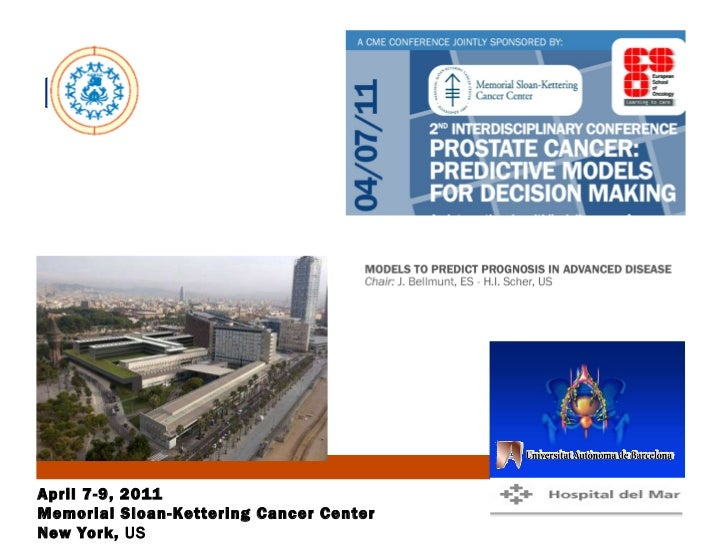 April 7-9, 2011 Memorial Sloan-Kettering Cancer Center New York,  US
