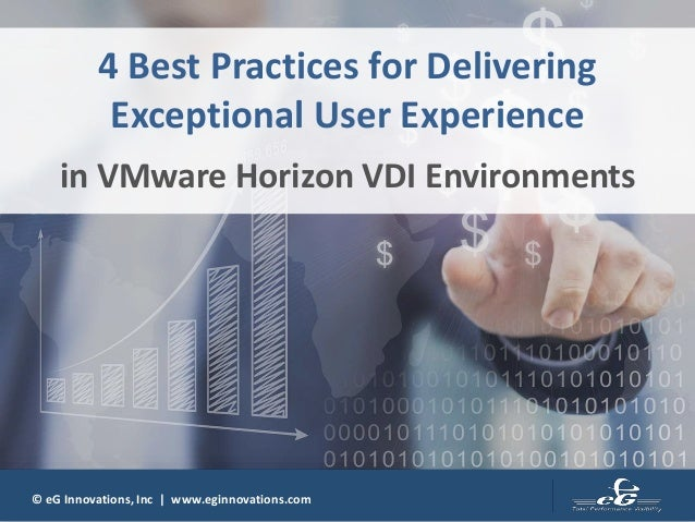 © eG Innovations, Inc | www.eginnovations.com 4 Best Practices for Delivering Exceptional User Experience in VMware Horizo...