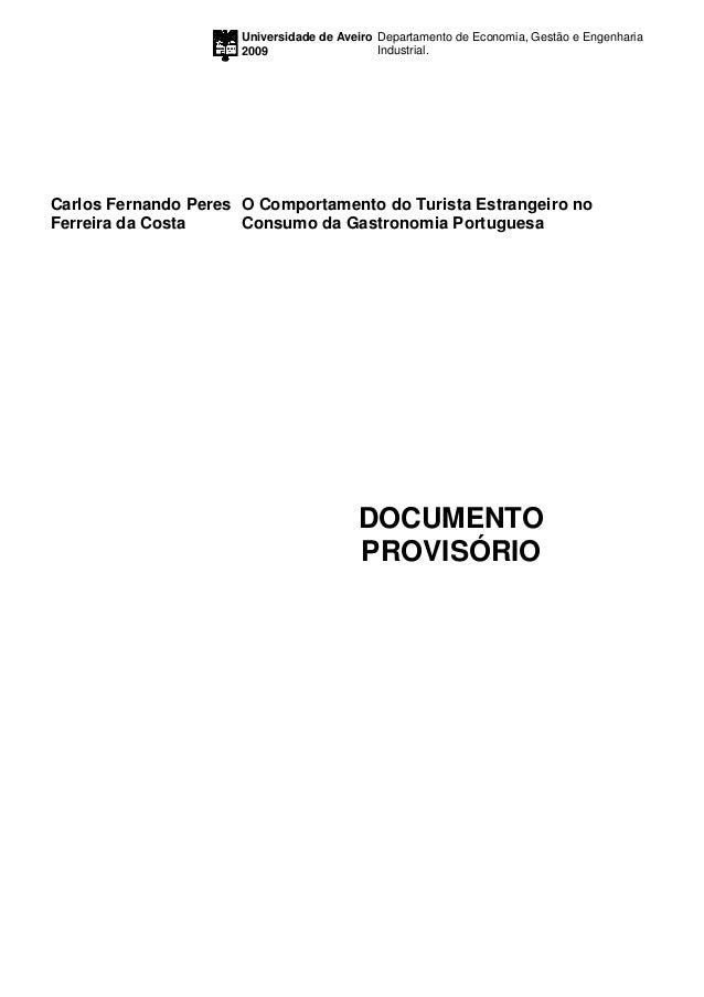 Universidade de Aveiro 2009 Departamento de Economia, Gestão e Engenharia Industrial. Carlos Fernando Peres Ferreira da Co...