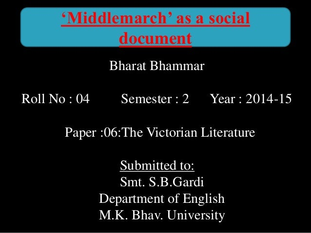 Bharat Bhammar Roll No : 04 Semester : 2 Year : 2014-15 Paper :06:The Victorian Literature Submitted to: Smt. S.B.Gardi De...