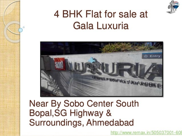 4 BHK Flat for sale at Gala Luxuria Near By Sobo Center South Bopal,SG Highway & Surroundings, Ahmedabad http://www.remax....