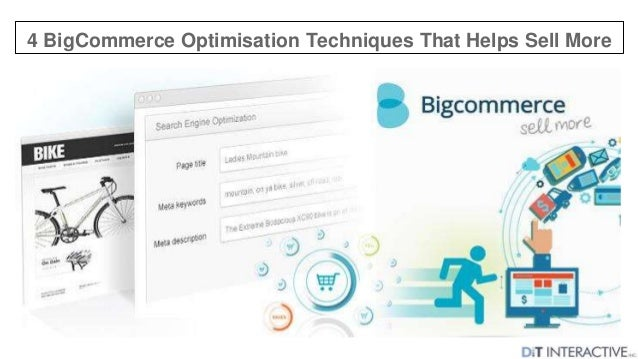 4 BigCommerce Optimisation Techniques That Helps Sell More