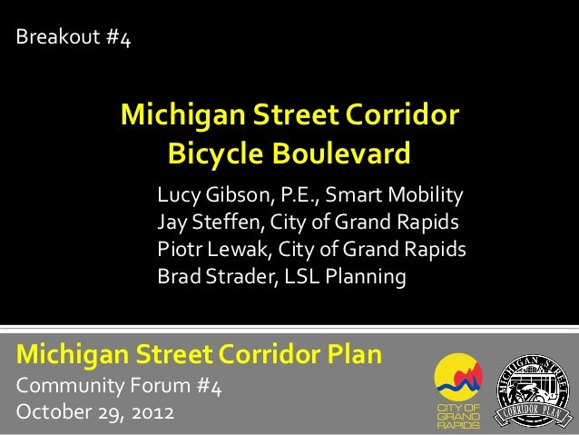 Breakout #4         Michigan Street Corridor            Bicycle Boulevard              Lucy Gibson, P.E., Smart Mobility  ...