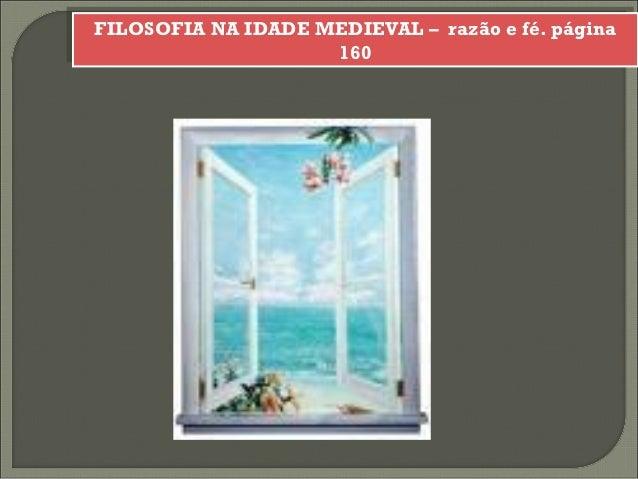 FILOSOFIA NA IDADE MEDIEVAL – razão e fé. página                    160