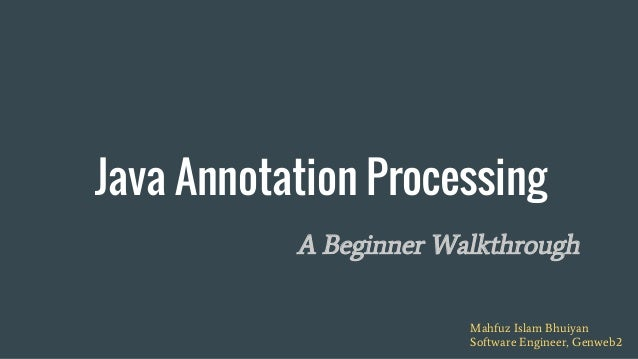 Java Annotation Processing A Beginner Walkthrough Mahfuz Islam Bhuiyan Software Engineer, Genweb2
