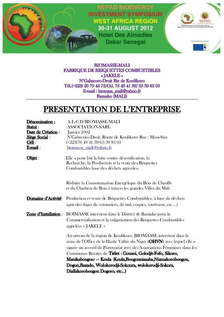 BIOMASSE-MALI                     FABRIQUE DE BRIQUETTES COMBUSTIBLES                                         « JAKELE »  ...