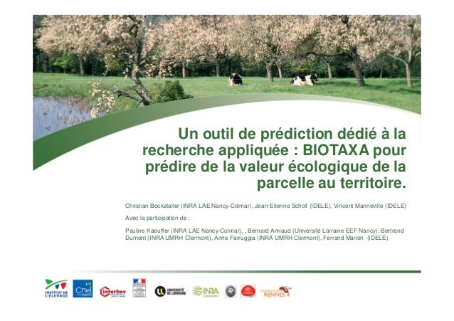 Un outil de prédiction dédié à la  recherche appliquée : BIOTAXA pour  prédire de la valeur écologique de la  parcelle au ...