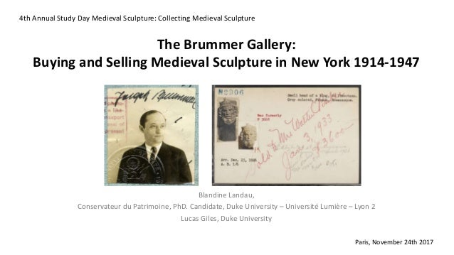 4th Annual Study Day Medieval Sculpture: Collecting Medieval Sculpture The Brummer Gallery: Buying and Selling Medieval Sc...