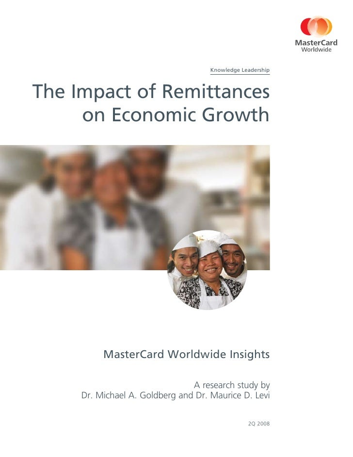 Knowledge Leadership    The Impact of Remittances      on Economic Growth               MasterCard Worldwide Insights     ...