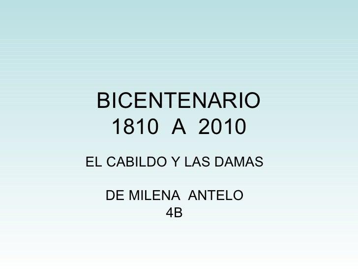 BICENTENARIO 1810  A  2010 EL CABILDO Y LAS DAMAS DE MILENA  ANTELO 4B