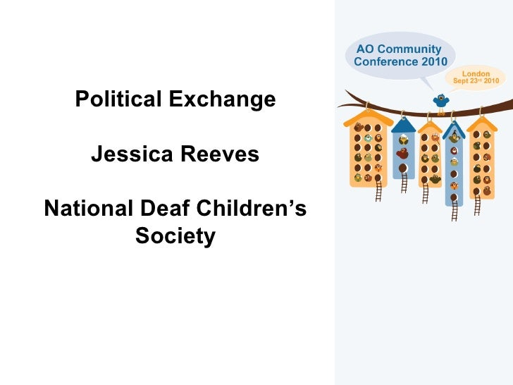 Political Exchange Jessica Reeves National Deaf Children's Society
