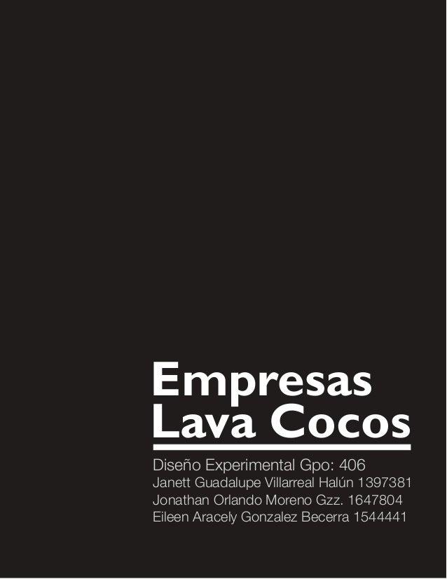 Diseño Experimental Gpo: 406 Janett Guadalupe Villarreal Halún 1397381 Jonathan Orlando Moreno Gzz. 1647804 Eileen Aracely...