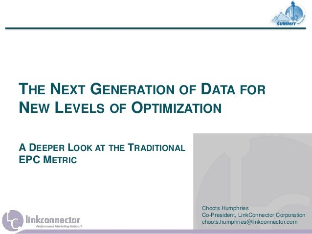 THE NEXT GENERATION OF DATA FOR NEW LEVELS OF OPTIMIZATION A DEEPER LOOK AT THE TRADITIONAL EPC METRIC Choots Humphries Co...