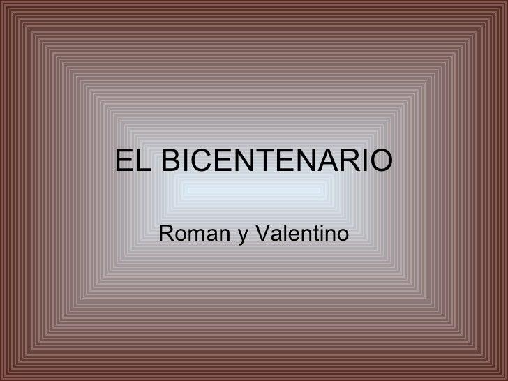 EL BICENTENARIO Roman y Valentino