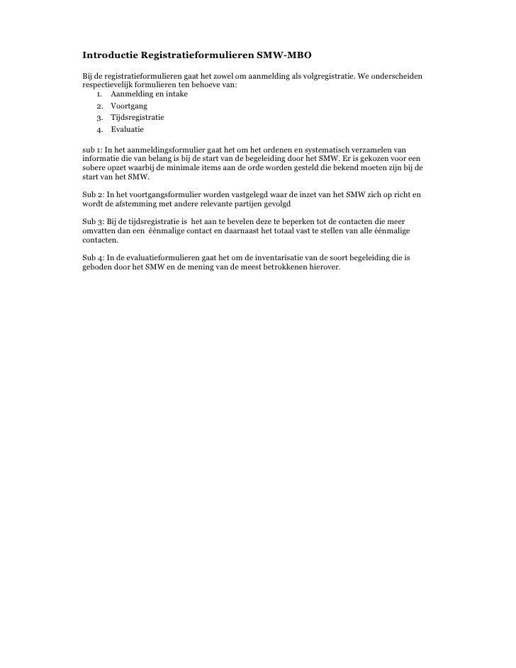 Introductie Registratieformulieren SMW-MBOBij de registratieformulieren gaat het zowel om aanmelding als volgregistratie. ...