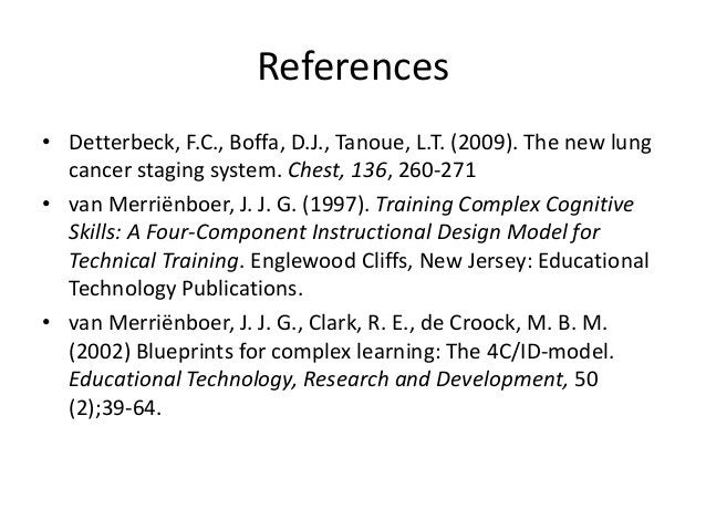 References• Detterbeck, F.C., Boffa, D.J., Tanoue, L.T. (2009). The new lung  cancer staging system. Chest, 136, 260-271• ...