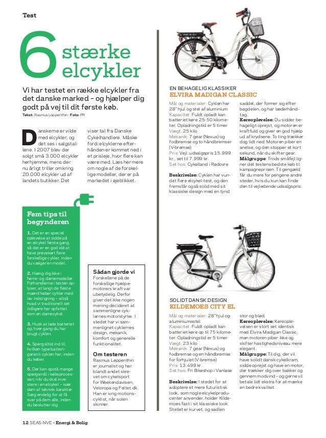 12 SEAS-NVE • Energi  Bolig Test stærke elcykler Fem tips til begynderen 1. Det er en speciel oplevelse at sidde på en elc...