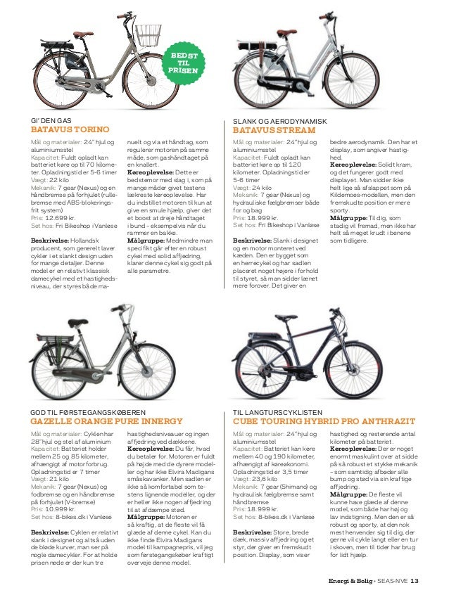 """Energi  Bolig • SEAS-NVE 13 Mål og materialer: Cyklen har 28"""" hjul og stel af aluminium Kapacitet: Batteriet holder mellem..."""