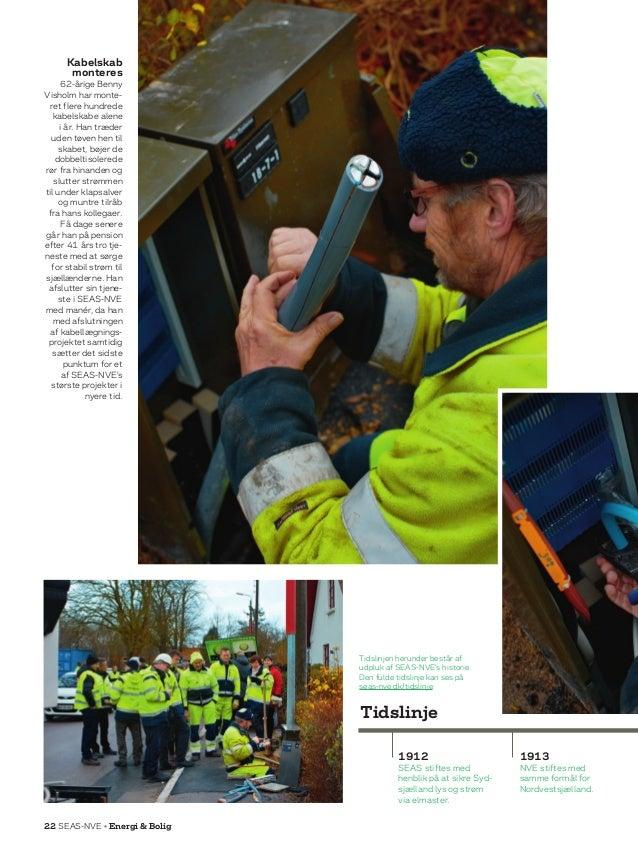 22 SEAS-NVE • Energi  Bolig Kabelskab monteres 62-årige Benny Visholm har monte- ret flere hundrede kabelskabe alene i år....