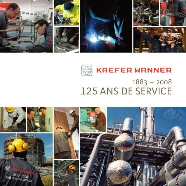 1883 – 2008 125 ans de service 1883 – 2008 125 ans de service