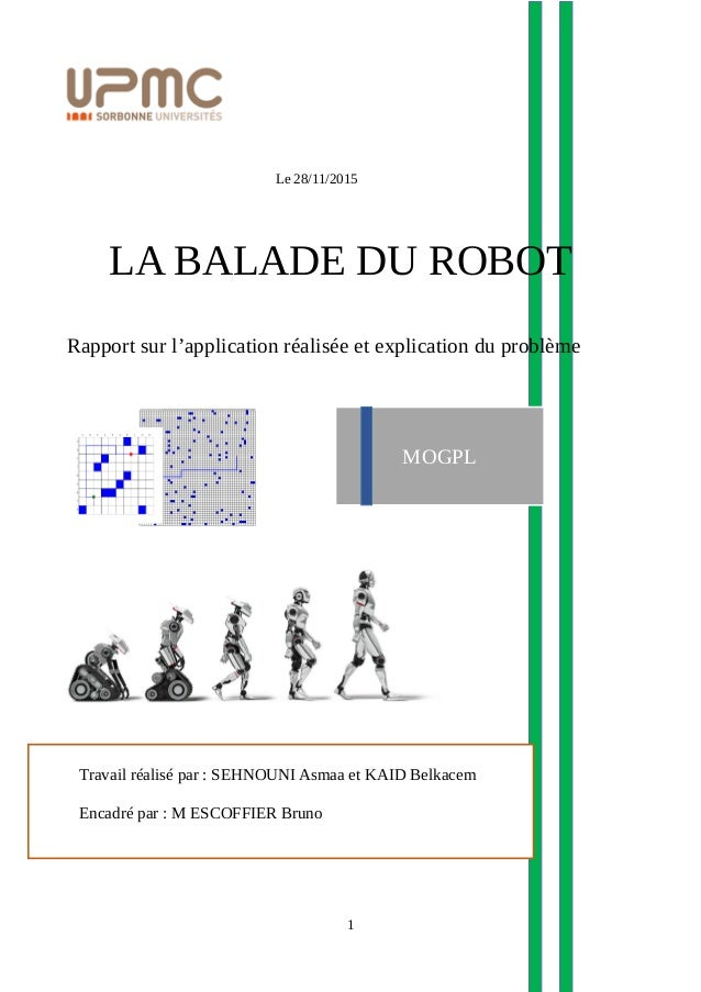 1 Le 28/11/2015 LA BALADE DU ROBOT Rapport sur l'application réalisée et explication du problème Travail réalisé par : SEH...