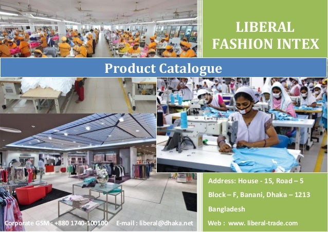 LIBERAL FASHION INTEX Address: House - 15, Road – 5 Block – F, Banani, Dhaka – 1213 Bangladesh Product Catalogue Corporate...