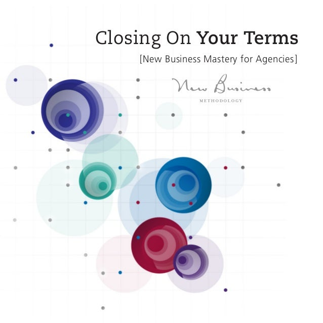Closing On Your Terms [New Business Mastery for Agencies]