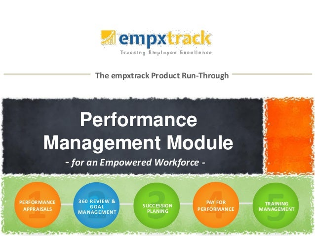 The empxtrack Product Run-Through Performance Management Module - for an Empowered Workforce - PERFORMANCE APPRAISALS 360 ...