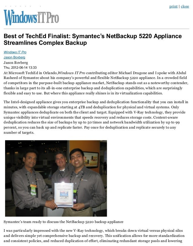print | close Best of TechEd Finalist: Symantec's NetBackup 5220 Appliance Streamlines Complex Backup Windows IT Pro Jason...