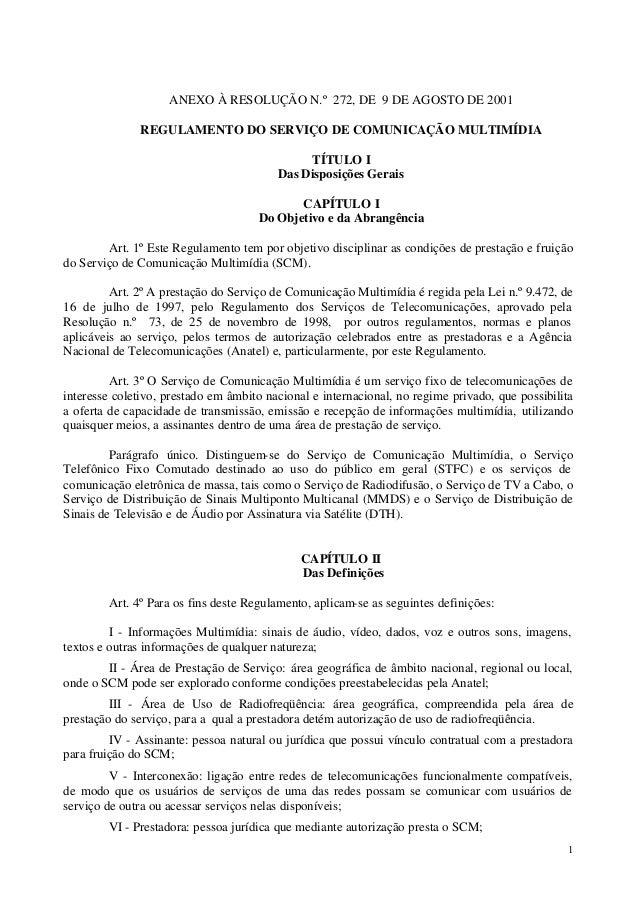 ANEXO À RESOLUÇÃO N.º 272, DE 9 DE AGOSTO DE 2001              REGULAMENTO DO SERVIÇO DE COMUNICAÇÃO MULTIMÍDIA           ...