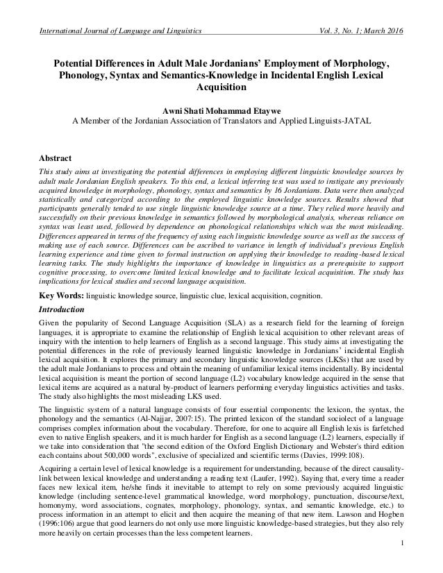 lexical morphology and phonology In linguistics, morphology is the study of words, how they are formed, and their  relationship to  studies have indicated that the presence of modification in  phonology and orthography makes morphologically  lexical morphology is the  branch of morphology that deals with the lexicon, which, morphologically  conceived,.