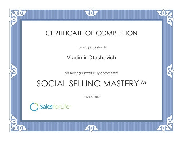 CERTIFICATE OF COMPLETION is hereby granted to Vladimir Otashevich for having successfully completed SOCIAL SELLING MASTER...