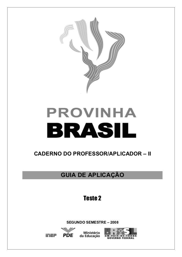 CADERNO DO PROFESSOR/APLICADOR – II        GUIA DE APLICAÇÃO                Teste 2         SEGUNDO SEMESTRE – 2008