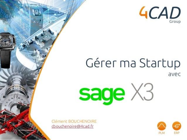 Gérer ma Startup avec Clément BOUCHENOIRE cbouchenoire@4cad.fr