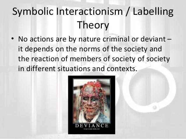 labelling theory on crime and deviance Instead of looking at why some social groups commit more crime, the labelling theory asks why some people committing this can actually lead to more deviance.