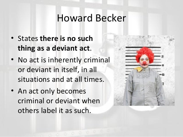all deviance is relative Since all definitions of deviance, except the legalistic one, portray deviant behavior as a more inclusive concept, merger might imply subsuming criminology under therefore, debates concerning the intellectual benefits of general theory and the relative advantages of differentiating criminology and studies of deviance will.