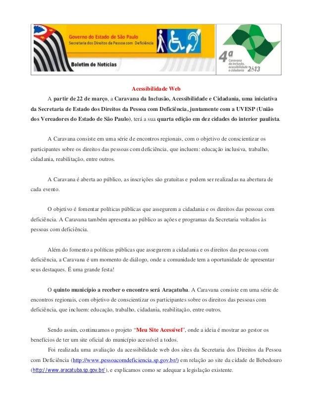 Acessibilidade Web A partir de 22 de março, a Caravana da Inclusão, Acessibilidade e Cidadania, uma iniciativa da Secretar...