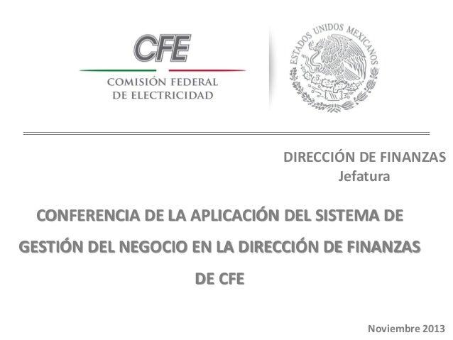 DIRECCIÓN DE FINANZAS Jefatura  CONFERENCIA DE LA APLICACIÓN DEL SISTEMA DE GESTIÓN DEL NEGOCIO EN LA DIRECCIÓN DE FINANZA...