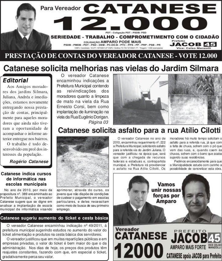 PRESTAÇÃO DE CONTAS DO VEREADOR CATANESE - VOTE 12.000  Catanese solicita melhorias nas vielas do Jardim Silmara          ...
