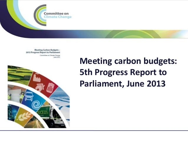 Meeting carbon budgets: 5th Progress Report to Parliament, June 2013