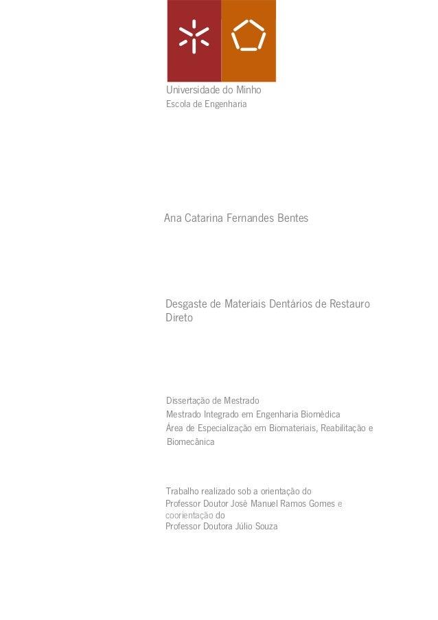 Universidade do Minho Escola de Engenharia Ana Catarina Fernandes Bentes Desgaste de Materiais Dentários de Restauro Diret...