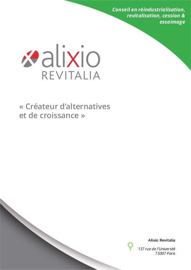 Conseil en réindustrialisation, revitalisation, cession & essaimage « Créateur d'alternatives et de croissance » Alixio Re...