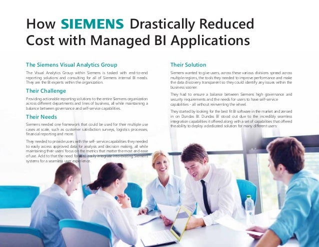 How Drastically Reduced Cost with Managed BI Applications Their Solution Siemens wanted to give users, across these variou...