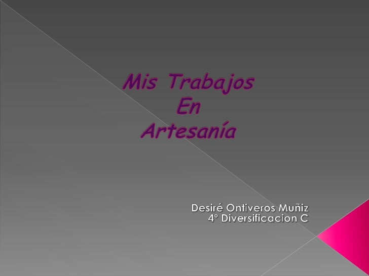    Obras realizadas PorDesirée Ontiveros Muñiz.