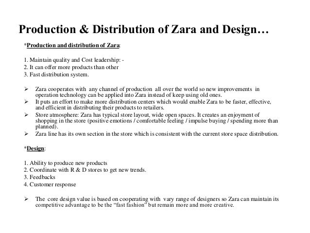 Production & Distribution of Zara and Design… *Production and distribution of Zara: 1. Maintain quality and Cost leadershi...