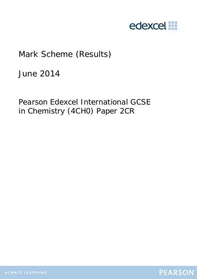 Mark Scheme (Results) June 2014 Pearson Edexcel International GCSE in Chemistry (4CH0) Paper 2CR