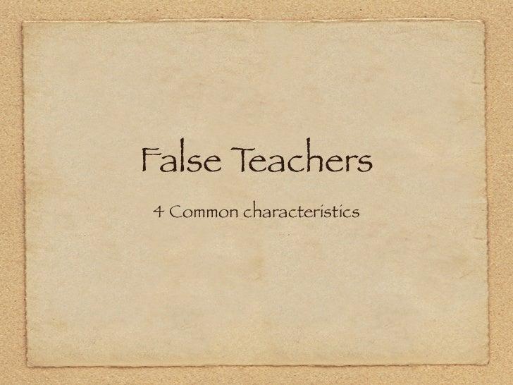 False Teachers4 Common characteristics